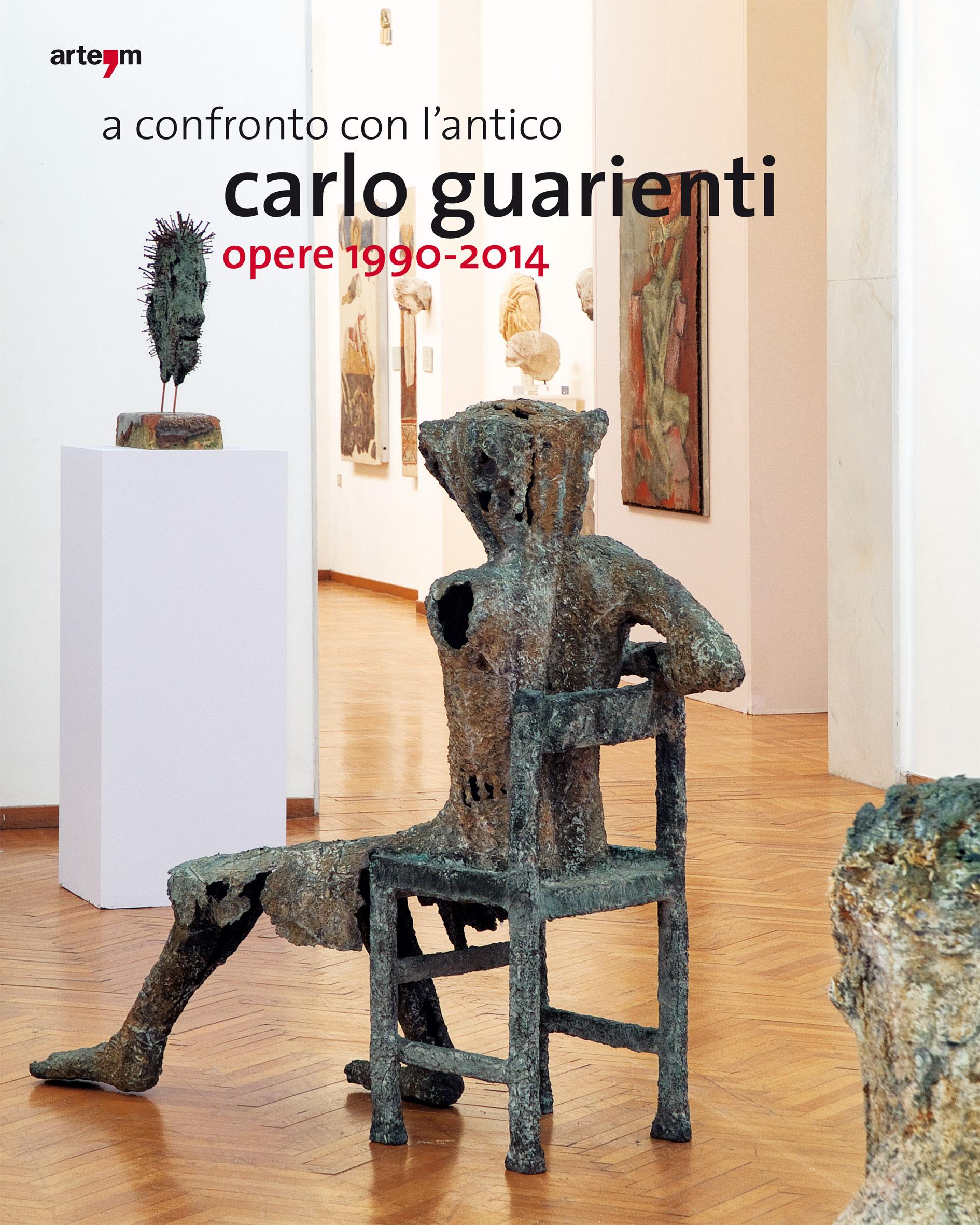 A confronto con l'antico – Carlo Guarienti, Opere 1990-2014
